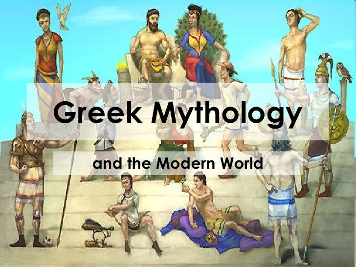 Greek Mythology and the Modern World