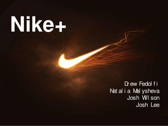 1Nike+Dr ew Fedol f iNat al i a Mal yshevaJosh Wi l sonJosh Lee