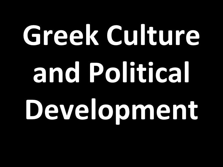 Greek Culture and Political Development
