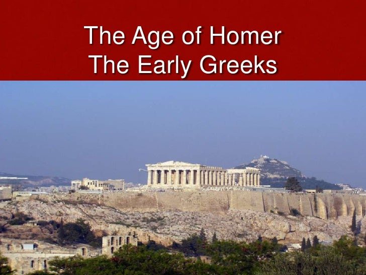 The Age of HomerThe Early Greeks<br />