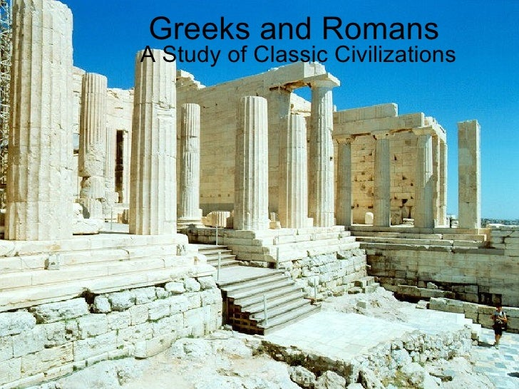 Greeks and Romans A Study of Classic Civilizations