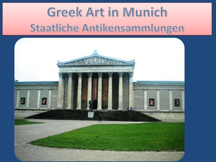GreekArt in Munich Staatliche Antikensammlungen<br />
