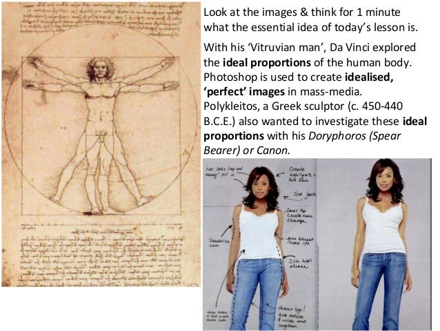 Look at the images & think for 1 minutewhat the essential idea of today's lesson is.With his 'Vitruvian man', Da Vinci exp...