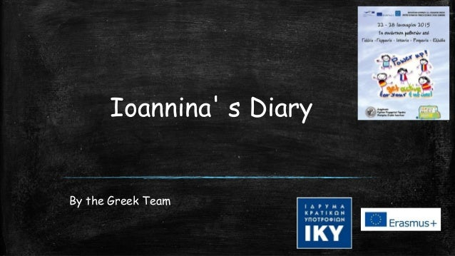 Ioannina' s Diary By the Greek Team