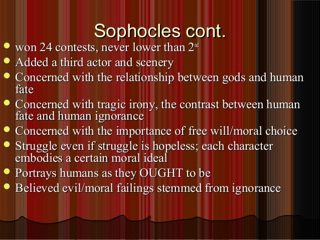 fate and free will in oedipus by sophocles Oedipus the king by sophocles, oedipus is responsible for the tragedy of his downfall fate and free will are two opposing ideas that sophocles seamlessly blends into the play.