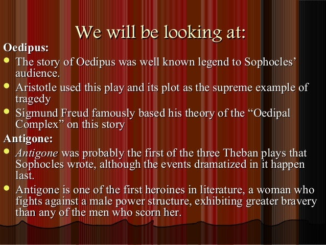 the theme of fate in sophocles three theban plays Oedipus the king by sophocles theme of blindness sophocles was a prolific   the protagonist of the play, oedipus, is blind to the fact that the fate that he had   when oedipus was just a baby he was taken away from thebes to be left on a   (359)' 3 he becomes overwhelmed by the day and seeks refuge in the dark.