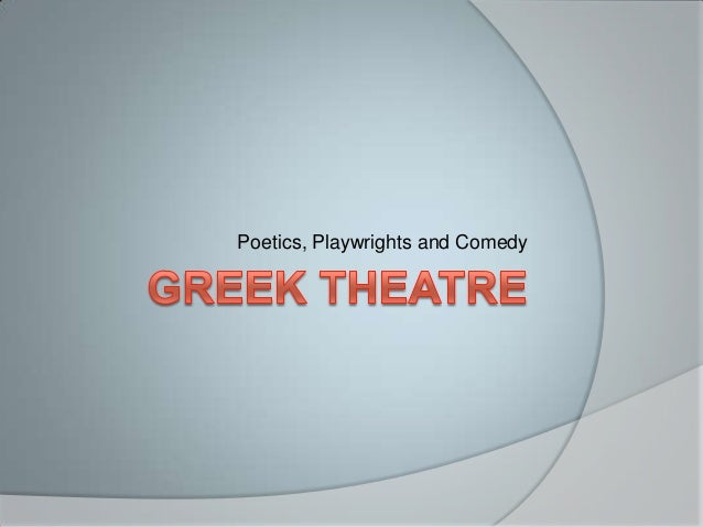 Poetics, Playwrights and Comedy