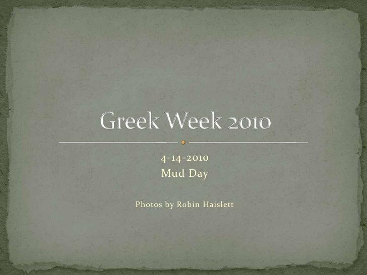4-14-2010<br />Mud Day<br />Photos by Robin Haislett<br />Greek Week 2010<br />