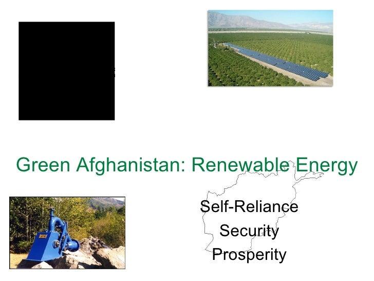 Green Afghanistan: Renewable Energy Self-Reliance Security Prosperity