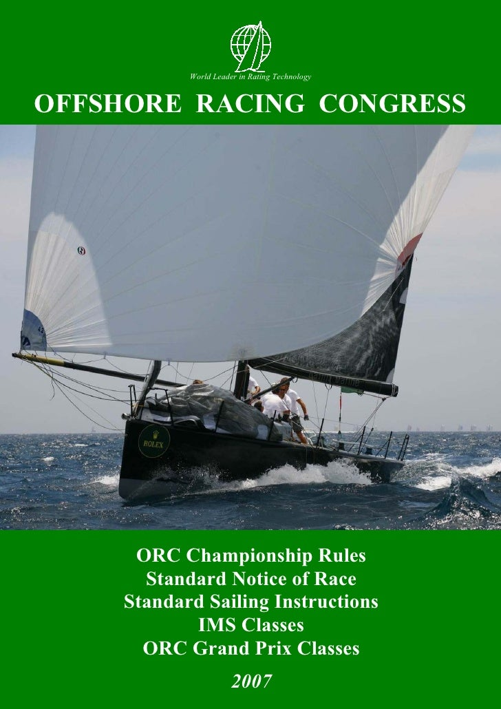 World Leader in Rating Technology   OFFSHORE RACING CONGRESS          ORC Championship Rules       Standard Notice of Race...