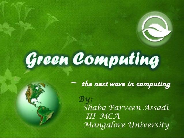 ~ the next wave in computing  By:   Shaba Parveen Assadi    III MCA   Mangalore University