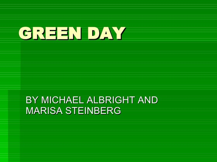 GREEN DAY BY MICHAEL ALBRIGHT AND MARISA STEINBERG