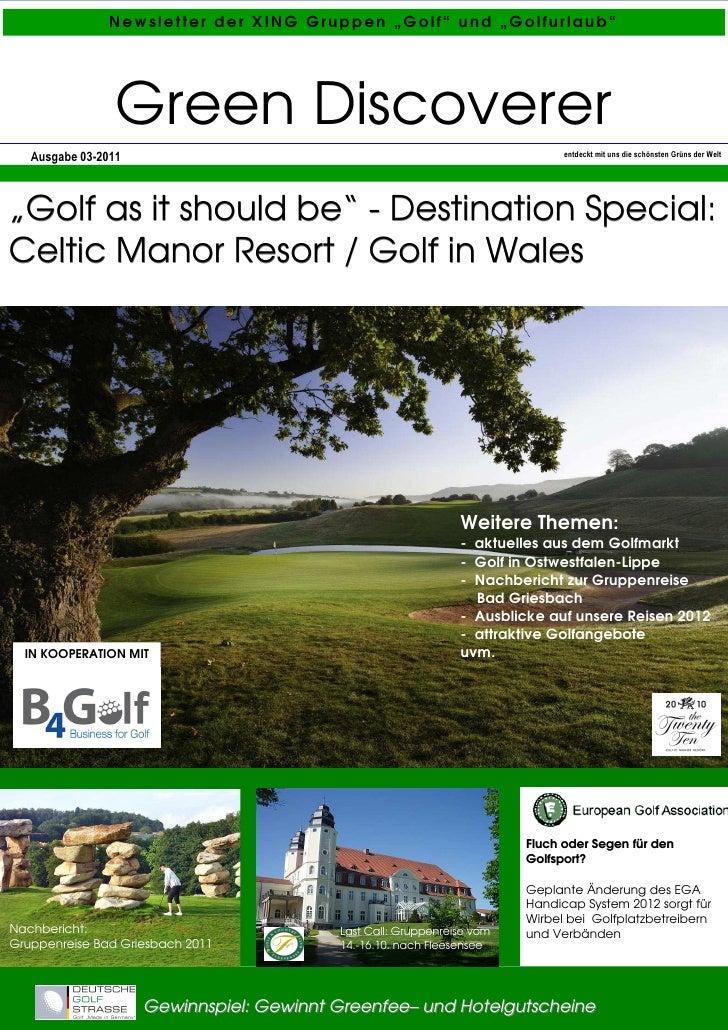 "Newsletter der XING Gruppen ""Golf"" und ""Golfurlaub""                 Green Discoverer   Ausgabe 03-2011                    ..."