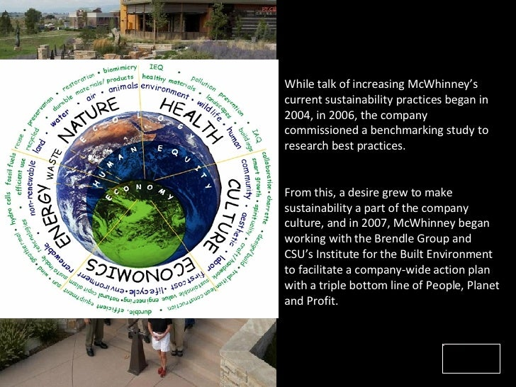 While talk of increasing McWhinney's current sustainability practices began in 2004, in 2006, the company commissioned a b...