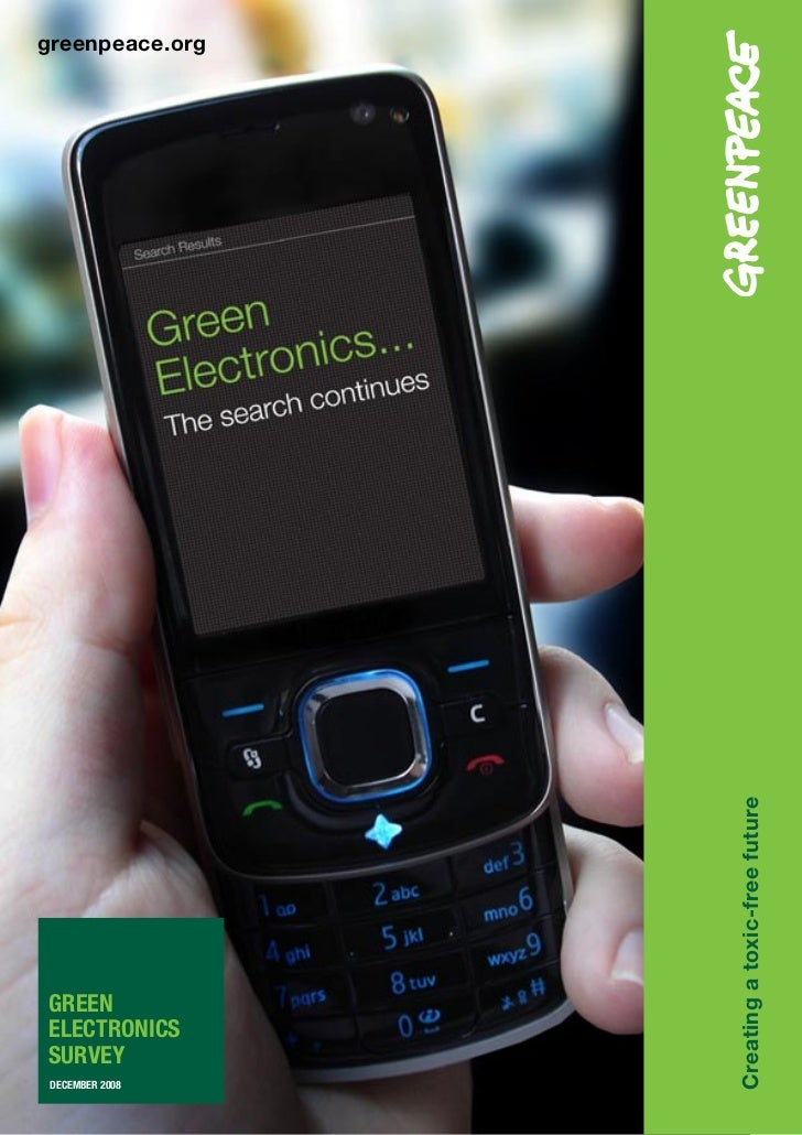 greenpeace.org                      Creating a toxic-free future     GREEN ELECTRONICS SURVEY  DECEMBER 2008