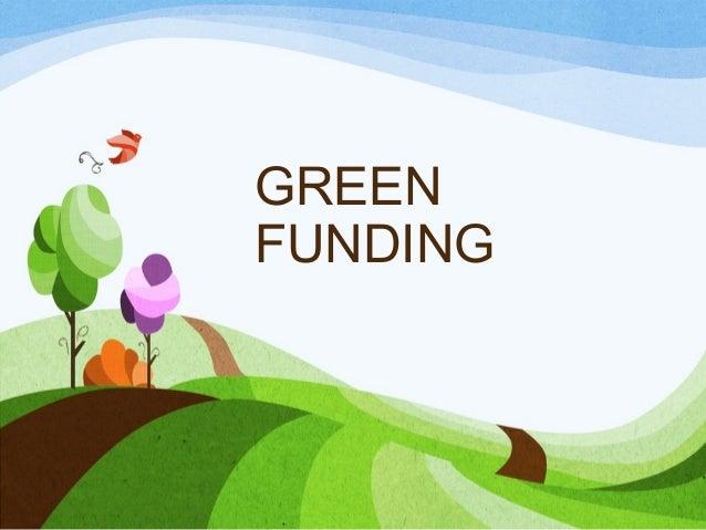 GREEN FUNDING