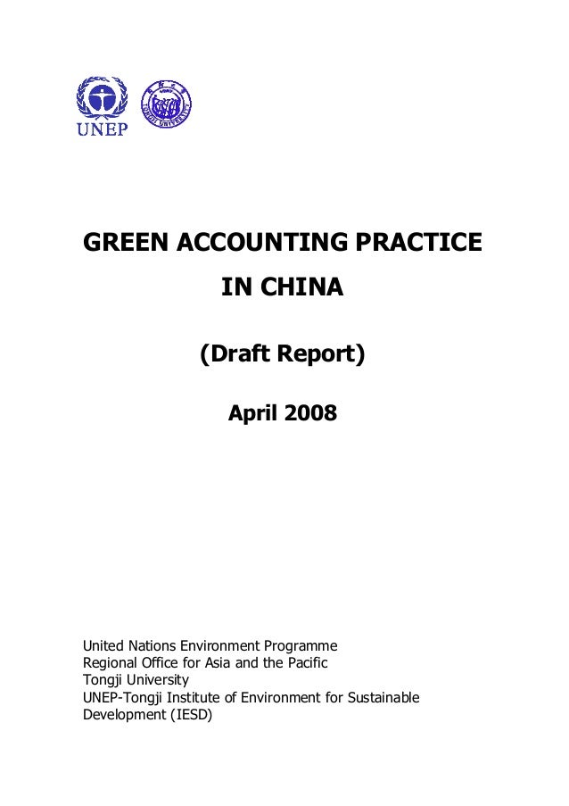 GREEN ACCOUNTING PRACTICE IN CHINA (Draft Report) April 2008 United Nations Environment Programme Regional Office for Asia...