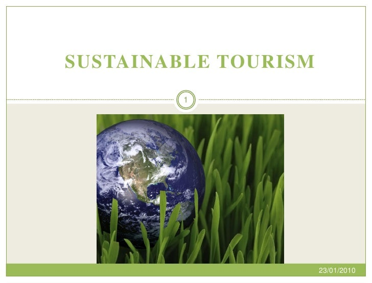 SUSTAINABLE TOURISM          1                           23/01/2010