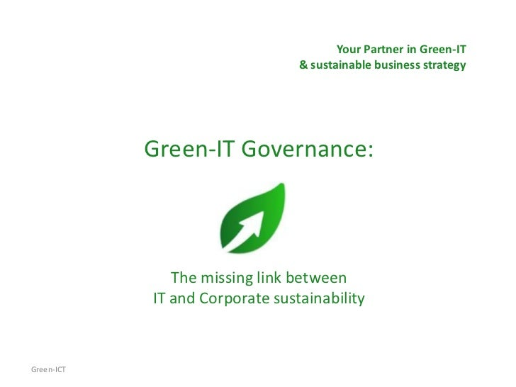 Your Partner in Green-IT                                 & sustainable business strategy            Green-IT Governance:  ...