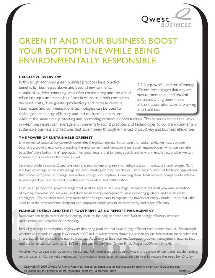 GReeN IT ANd YouR BuSINeSS: BooSTYouR BoTTom LINe WhILe BeINGeNvIRoNmeNTALLY ReSpoNSIBLeExEcutivE OvErviEwIn this tough ec...