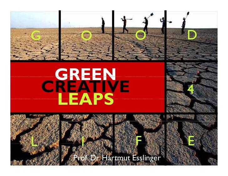 G       O                O          D       GREEN     CREATIVE                        4      LEAPS  L       I             ...