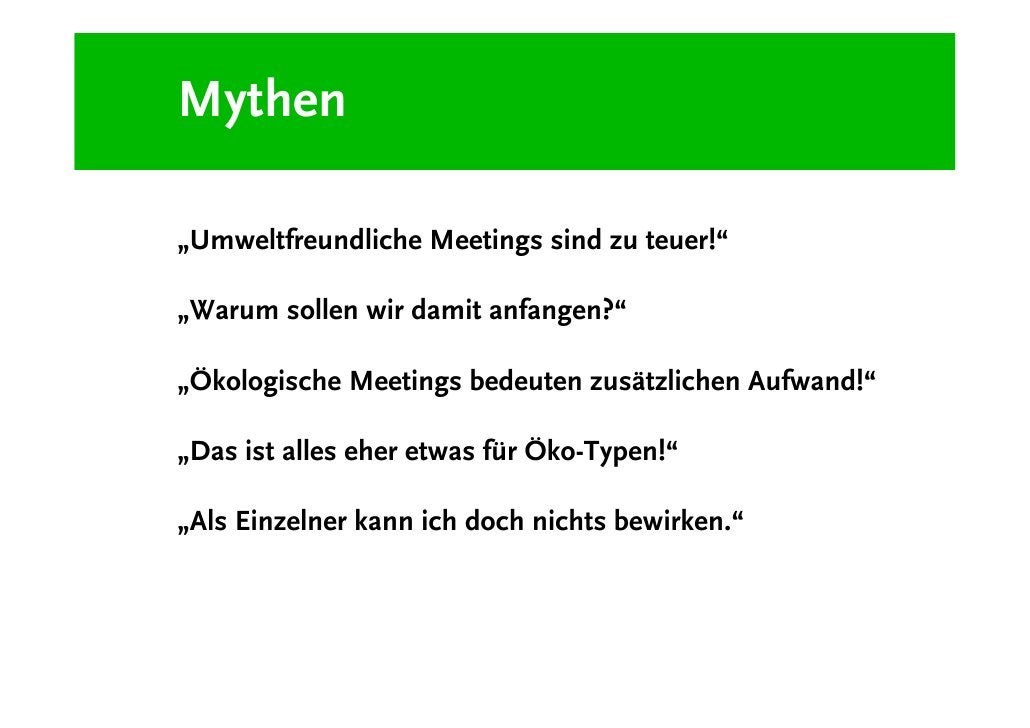 Benefits  Green Meetings haben einen ökonomischen Nutzen!  Green Meetings haben einen ökologischen Nutzen!  Green Meetings...