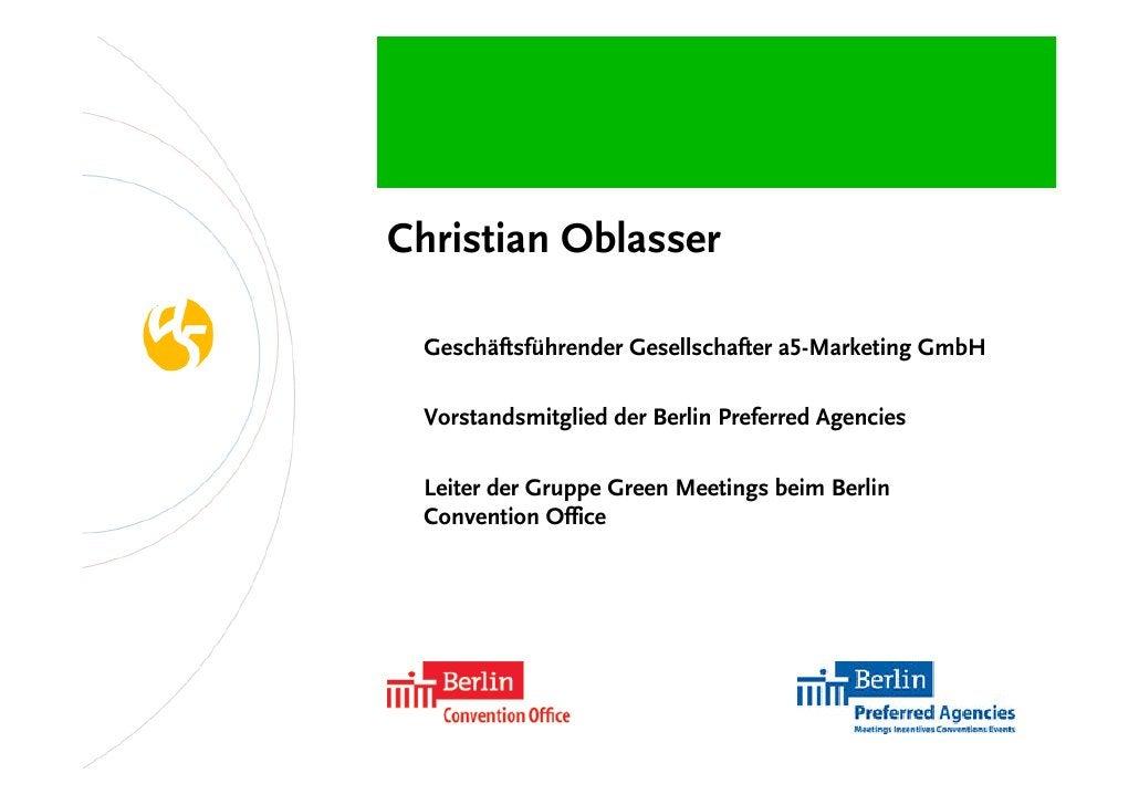 Christian Oblasser   Geschäftsführender Gesellschafter a5-Marketing GmbH   Vorstandsmitglied der Berlin Preferred Agencies...