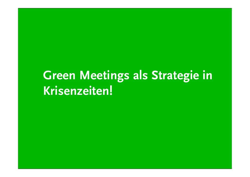 "1 von 10 ""Future Watch""-Befragten gaben an, dass der Trend zu Green Meetings geht.*  61% der Befragten gab an, dass CSR wi..."