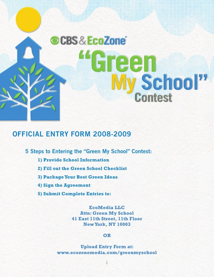 """OFFICIAL ENTRY FORM 2008-2009     5 Steps to Entering the """"Green My School"""" Contest:        1) Provide School Information ..."""
