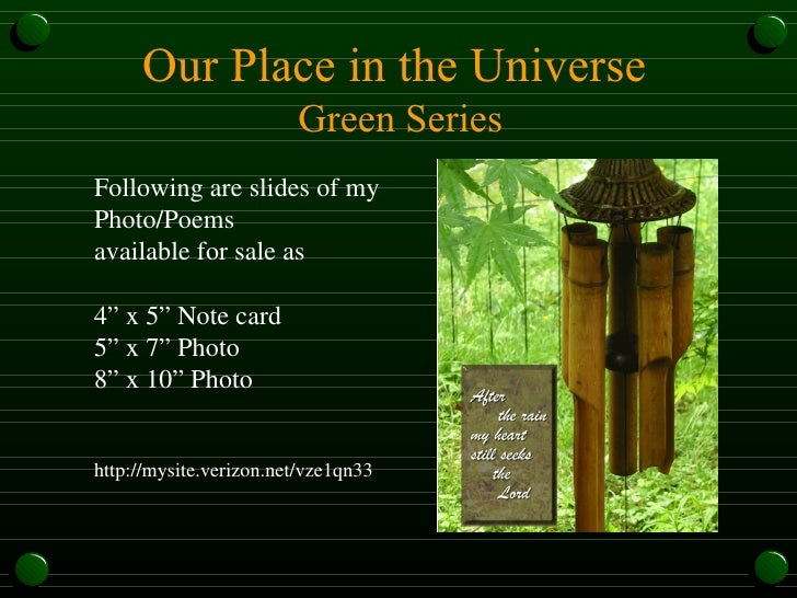 """Our Place in the Universe  Green Series Following are slides of my Photo/Poems available for sale as 4"""" x 5"""" Note card 5"""" ..."""