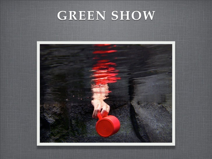 GREEN SHOW