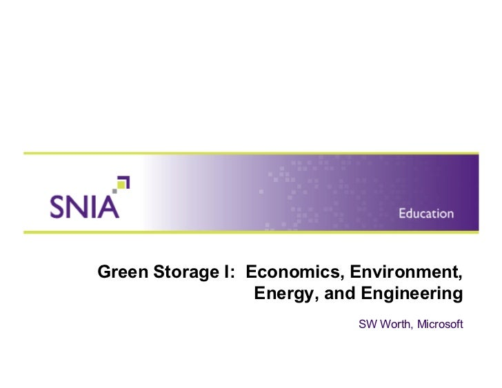 Green Storage I: Economics, Environment,                   Energy, and Engineering                              SW Worth, ...