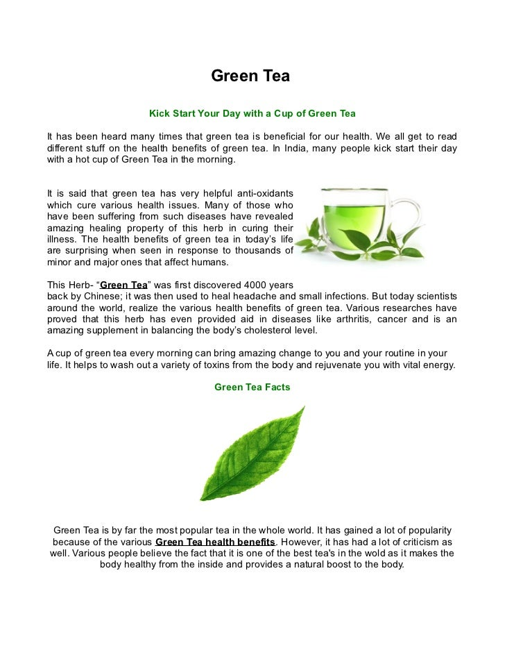 Green Tea                        Kick Start Your Day with a Cup of Green TeaIt has been heard many times that green tea is...