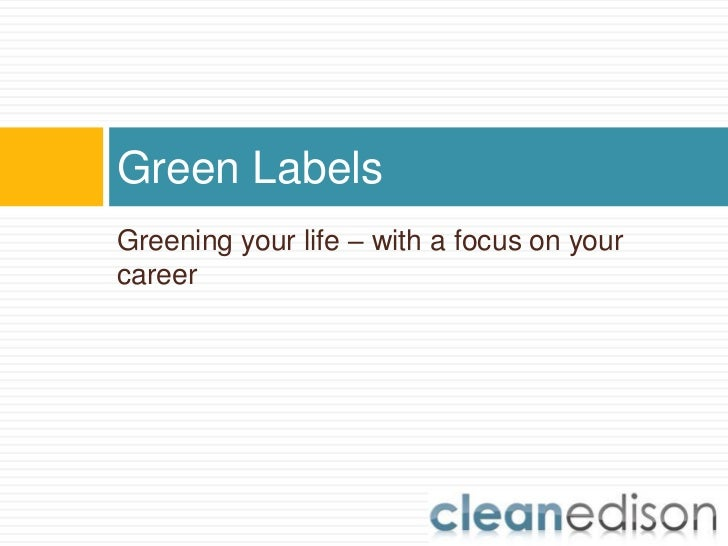 Green LabelsGreening your life – with a focus on yourcareer