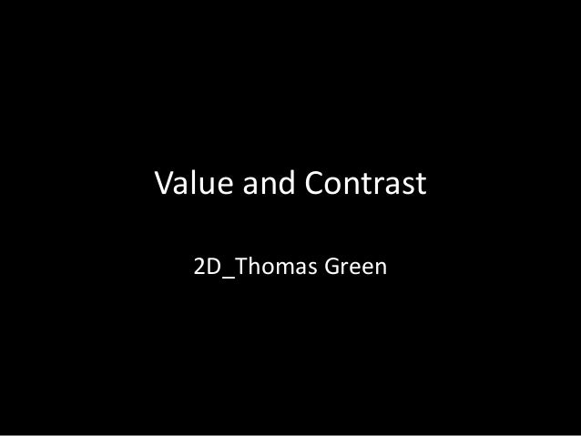 Value and Contrast 2D_Thomas Green