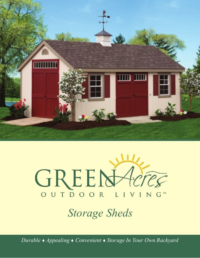 Storage Sheds Durable t Appealing t Convenient t Storage In Your Own Backyard ...  sc 1 st  SlideShare & Green Acres Shed Catalog