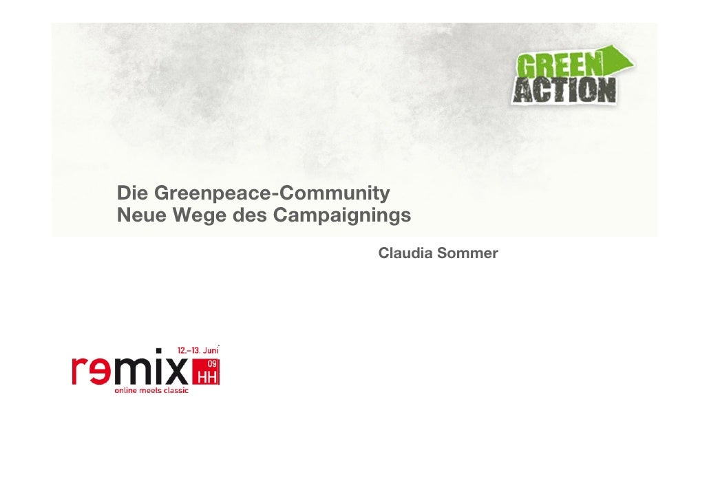 Die Greenpeace-Community Neue Wege des Campaignings                        Claudia Sommer