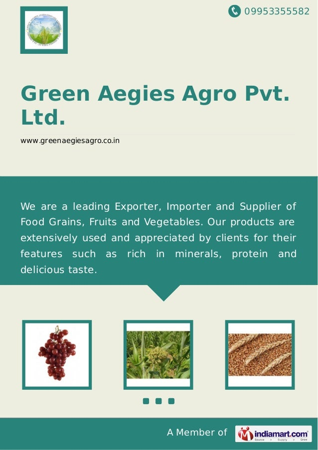 09953355582 A Member of Green Aegies Agro Pvt. Ltd. www.greenaegiesagro.co.in We are a leading Exporter, Importer and Supp...