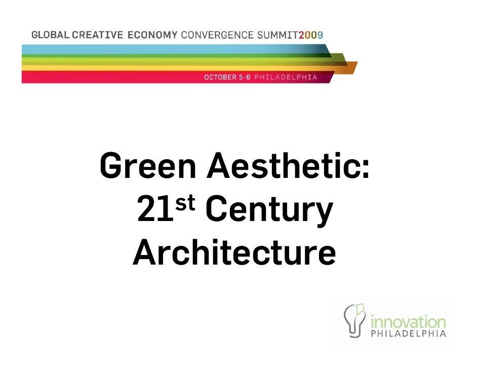 Green Aesthetic:   21 st Century    Architecture