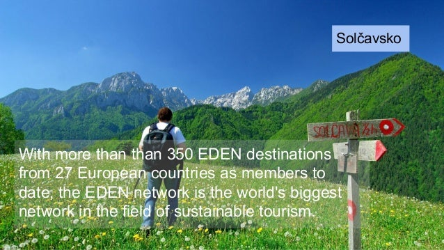With more than than 350 EDEN destinations from 27 European countries as members to date, the EDEN network is the world's b...