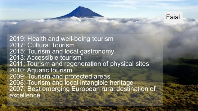 2019: Health and well-being tourism 2017: Cultural Tourism 2015: Tourism and local gastronomy 2013: Accessible tourism 201...