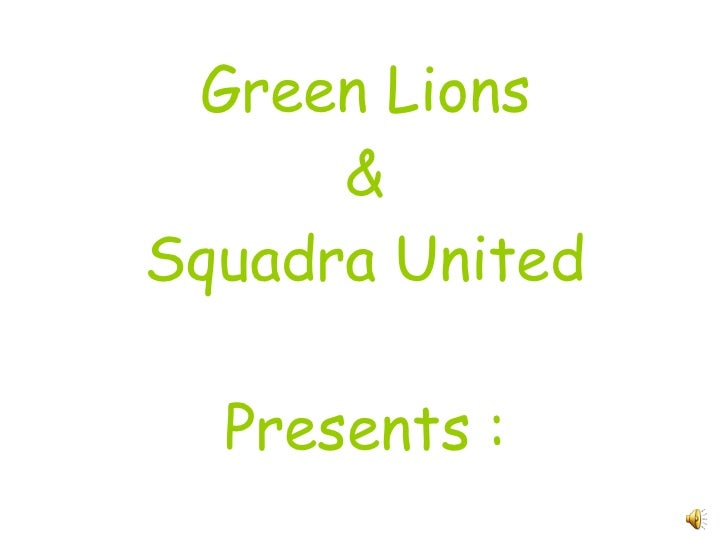 Green Lions & Squadra United Presents :