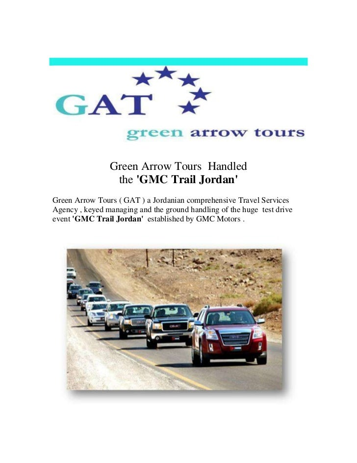 Green Arrow Tours Handled                 the GMC Trail JordanGreen Arrow Tours ( GAT ) a Jordanian comprehensive Travel S...