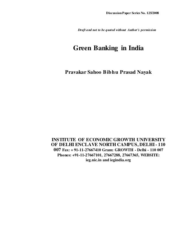 green banking in india Green banking in india suresh chandra bihari and bhavna pandey banking  and finance, ibs hyderabad, a constituent of ifhe-deemed.