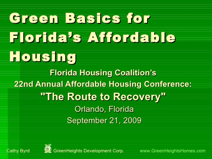 Green Basics for Florida's Affordable Housing Florida Housing Coalition's  22nd Annual Affordable Housing Conference:  &qu...