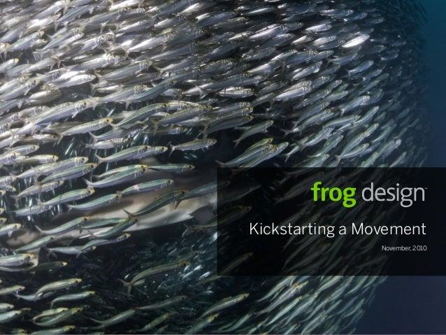 Kickstarting a Movement November, 2010