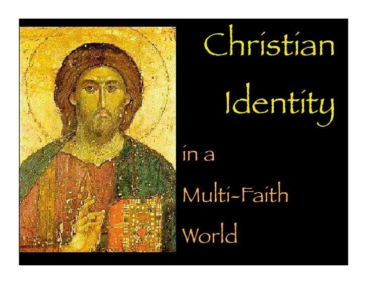 Christian       Identityin aMulti-FaithWorld
