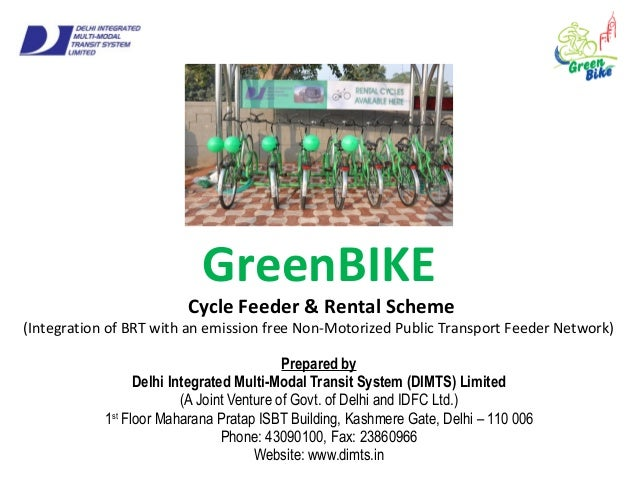GreenBIKE Cycle Feeder & Rental Scheme (Integration of BRT with an emission free Non-Motorized Public Transport Feeder Net...
