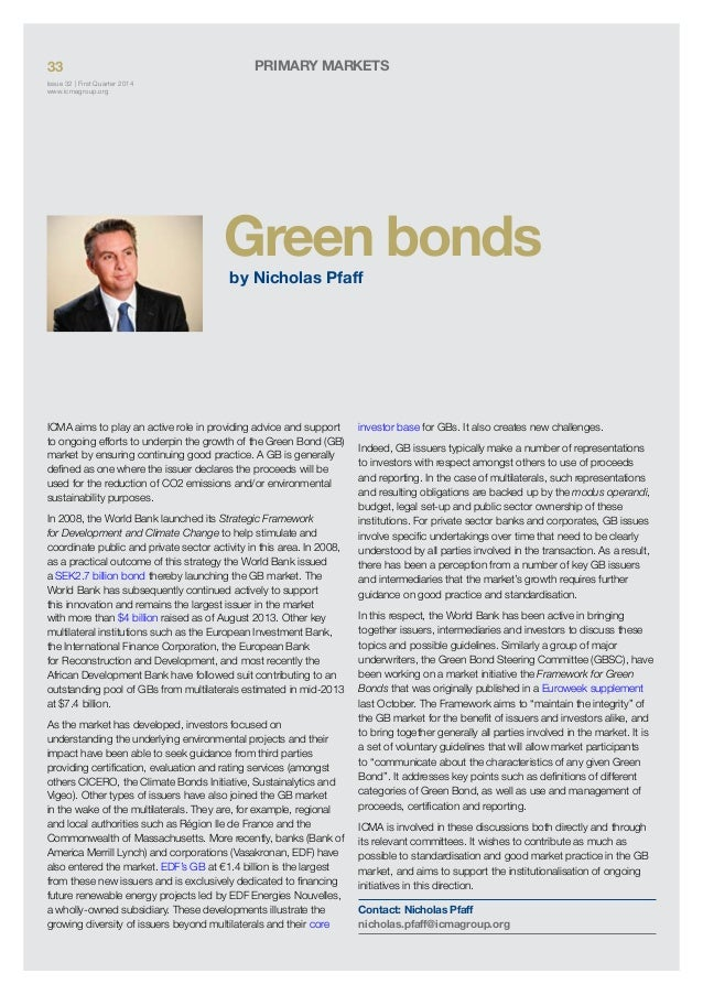 33  Primary Markets  Issue 32 | First Quarter 2014 www.icmagroup.org  Green bonds by Nicholas Pfaff  ICMA aims to play an ...