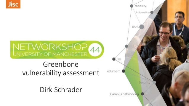 Greenbone vulnerability assessment Dirk Schrader